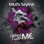 Miles Shane Dance with me